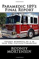 Paramedic 189's Final Report