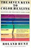 img - for The Seven Keys to Color Healing: A Complete Outline of the Practice (Harper's library of spiritual wisdom) book / textbook / text book