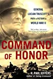 Command of Honor: General Lucian Truscott's Path to Victory in World War II (0451226844) by Jeffers, H. Paul