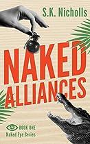 NAKED ALLIANCES: A RICHARD NOGGIN NOVEL (THE NAKED EYE SERIES BOOK 1)