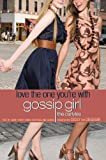 Gossip Girl, The Carlyles #4: Love the One You're With