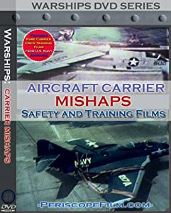 Aircraft Carrier Mishaps  Pilot and Deck Crew Safety and Training Films