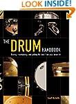 The Drum Handbook: Buying, Maintainin...