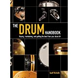 The Drum Handbook: Buying, Maintaining and Getting the Best from Your Drum Kit ~ Geoff Nicholls