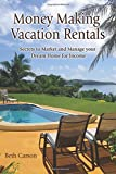 Money Making Vacation Rentals: Market and Manage your VR for Maximum Income