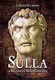 Sulla: A Dictator Reconsidered