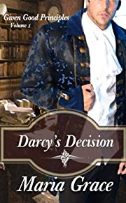 Darcy's Decision (Given Good Principles)