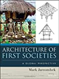 Architecture of First Societies: A Global Perspective (1118142101) by Jarzombek, Mark M.