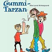 Gummi-Tarzan [Rubber Tarzan] | [Ole Lund Kirkegaard]