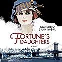 Fortune's Daughters Audiobook by Consuelo Saah Baehr Narrated by Nicol Zanzarella