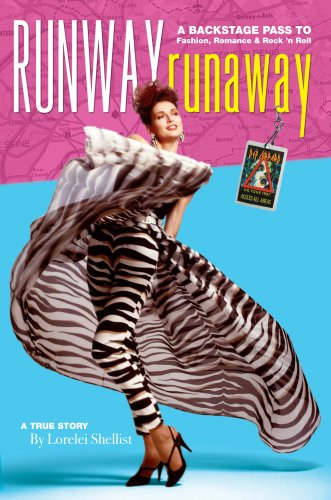 Runway RunAway: A Backstage Pass to Fashion, Romance & Rock 'n Roll