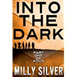 #1 INTO THE DARK SERIES: Part 1 (YA Paranormal Romance)by Milly Silver