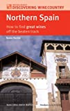 img - for Northern Spain: How to Find Great Wines Off the Beaten Track (Discovering Wine Country) by Susie Barrie (2006-07-28) book / textbook / text book