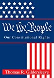 img - for We the People: Our Constitutional Rights book / textbook / text book