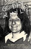 img - for One Day in My Life by Bobby Sands: Diary of an Irish Republican Hunger Striker book / textbook / text book