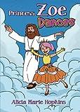 img - for Princess Zoe Dances book / textbook / text book