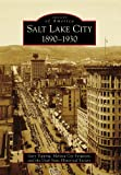img - for Salt Lake City:: 1890-1930 (Images of America) book / textbook / text book