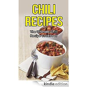 Chili Recipes: The Ultimate Chili Recipe Cookbook eBook: Danielle ...