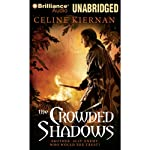 The Crowded Shadows: The Moorehawke Trilogy, Book 2 (       UNABRIDGED) by Celine Kiernan Narrated by Kate Rudd