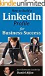 How to Build a LinkedIn Profile for B...