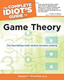 The Complete Idiots Guide to Game Theory