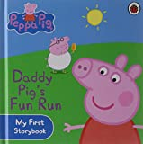 Ladybird Peppa Pig: Daddy Pig's Fun Run: My First Storybook