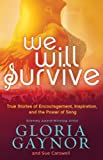 img - for We Will Survive: True Stories of Encouragement, Inspiration, and the Power of Song book / textbook / text book
