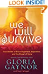 We Will Survive: True Stories of Enco...