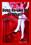 Does He Like Me Or What?: 60 Surefire...
