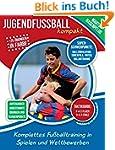Jugendfu�ball kompakt: Komplettes Fu�...