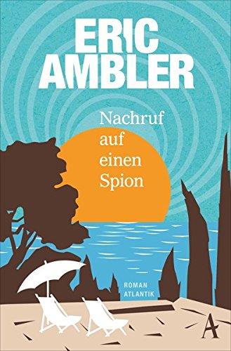 Ambler, Eric: Nachruf auf einen Spion