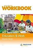 AS Spanish: Workbook Single Copy: Education and Work
