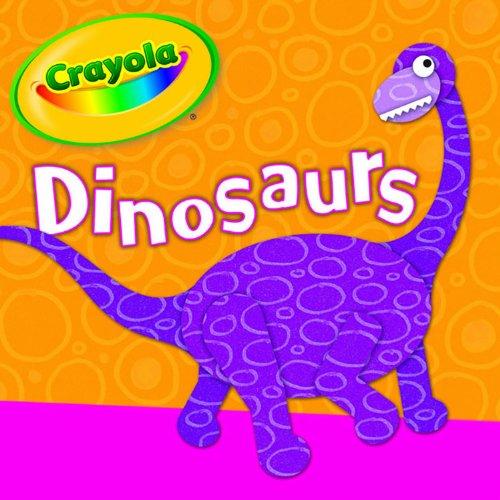 Crayola Dinosaurs Board Book