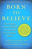 img - for by Newberg M.D., Andrew, Waldman, Mark Robert Born to Believe: God, Science, and the Origin of Ordinary and Extraordinary Beliefs (2007) Paperback book / textbook / text book