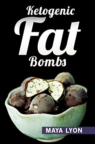Ketogenic Diet: Fat Bombs: 40 Decadent Low Carb, High Fat Dessert and Sweet Snack Recipes for Rapid Weight Loss (Beginners Ketogenic Desserts Cookbook) by Maya Lyon