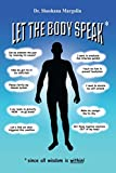 Let the Body Speak*: Since all wisdom is within