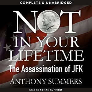 Not in Your Lifetime: The Assassination of JFK | [Anthony Summers]