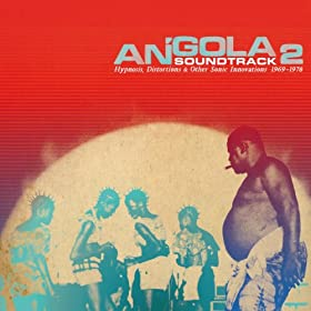 Angola, Soundtrack 2 (Hypnosis, Distortions & Other Sonic Innovations 1969-1978)