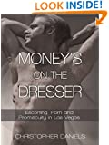 Money's on the Dresser: Escorting, Porn and Promiscuity in Las Vegas
