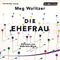 Die Ehefrau Hörbuch von Meg Wolitzer Gesprochen von: Gabriele Blum