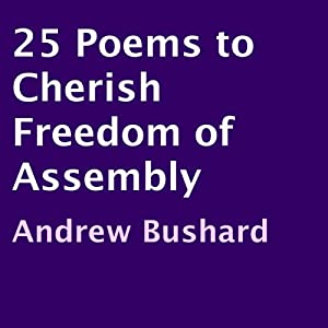 25 Poems to Cherish Freedom of Assembly Audiobook