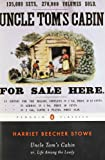 Uncle Toms Cabin: Or, Life Among the Lowly (The Penguin American Library)