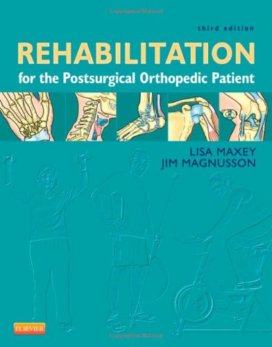 Rehabilitation For The Postsurgical Orthopedic Patient, 3E