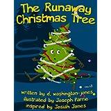 The Runaway Christmas Tree ~ d. washington-jones