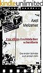 Kurzfilm-Drehb�cher schreiben: Die er...