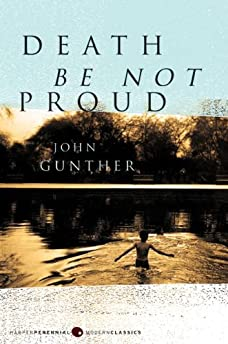 Death Be Not Proud (P.S.) John J. Gunther 9780061230974 Amazon.com Books