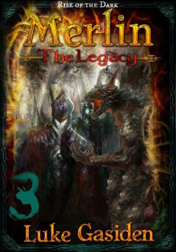 Luke Gasiden - Merlin - The Legacy #3: Dark Fantasy Serial (Rise of the Dark)