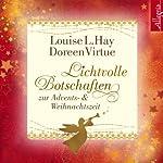 Lichtvolle Botschaften zur Advents- und Weihnachtszeit | Doreen Virtue,Louise L. Hay