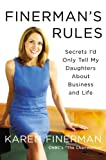 Finermans Rules: Secrets Id Only Tell My Daughters About Business and Life