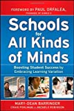 Schools for All Kinds of Minds: Boosting Student Success by Embracing Learning Variation 1st (first) Edition by Barringer, Mary-Dean, Pohlman, Craig, Robinson, Michele published by Jossey-Bass (2010)